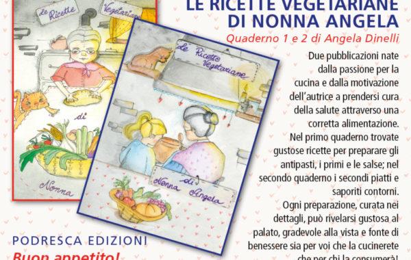 Le ricette vegetariane di nonna Angela – Vol. I